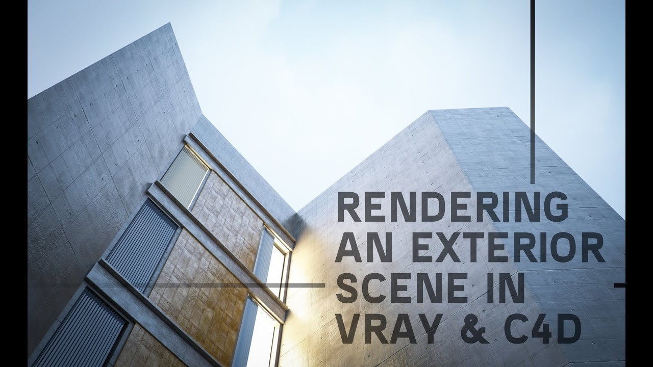 Rendering an exterior scene vray for c4d part01 youtube - Painting exterior render model ...