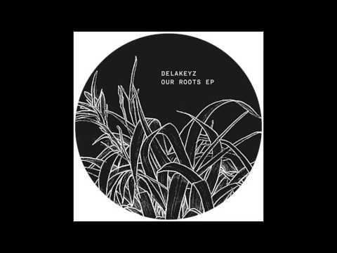 Delakeyz - Our Roots