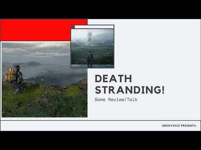 Game Review/Talk: Death Stranding - More of working together than action!