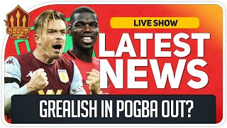 Grealish to Replace Pogba! Man Utd News Now