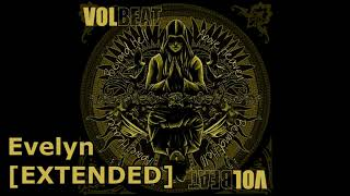 Volbeat - Evelyn Extended [30min]