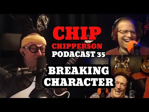 Chip Breaking Character - 035 - Spouse House Meets NUT House (Anthony, Lenny)