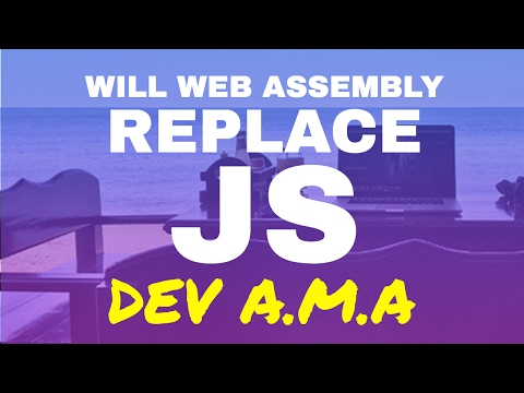 WIll Web Assembly Replace Javascript in 2018