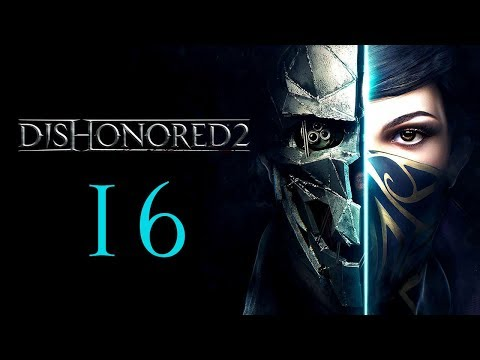 DISHONORED 2 #16 : The Clockwork Mansion