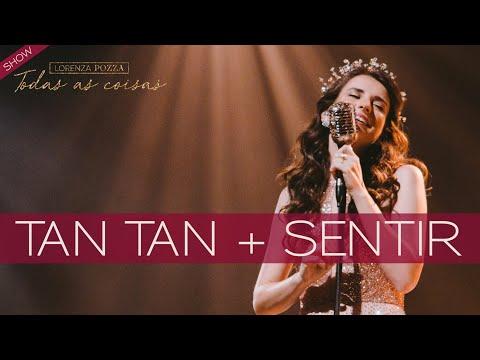 Tan Tan Leo Fressato + Sentir Lorenza Pozza - Lorenza Pozza  AO VIVO
