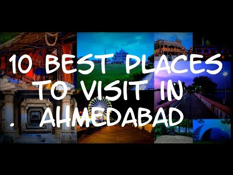 10 Best Places to Visit in Ahmedabad - City in India [Tourism in Gujarat]