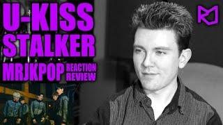 U-KISS Stalker Reaction / Review - MRJKPOP ( 유키스 )