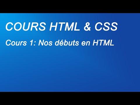 Cours HTML & CSS: Cours 1 - Nos Débuts En HTML