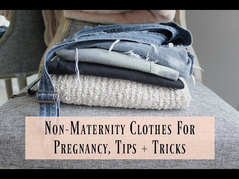 Non-Maternity Clothes for Pregnancy, Tips + Tricks