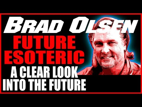 Future Esoteric, Creating a Positive Future Despite Conspiracy Research - Brad Olsen 12-21-15