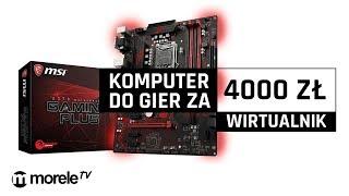 Komputer do gier za 4000 zł | Wirtualnik