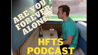 Are You Forever Alone?!?! - Hospital for the Soul Podcast 002