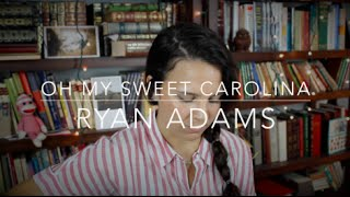 Oh My Sweet Carolina - Ryan Adams (Cover) by Isabeau