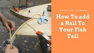 Adding A Rail To Your Fish Tail - DIY Surfboard Kits