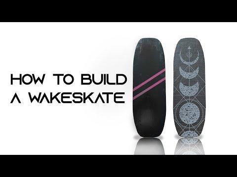 How To Build A Wakeskate