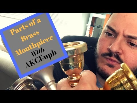 Mouthpiece Guide Part 1- Parts of a mouthpiece (Aaron K. Campbell Euphonium)