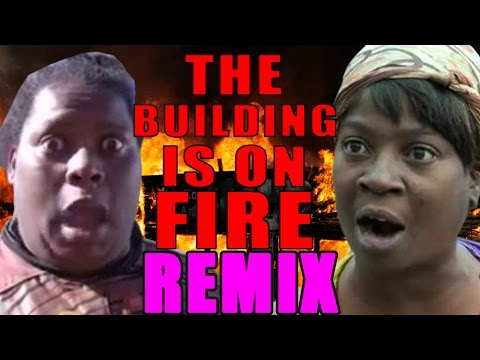 The Building Is On Fire REMIX Feat Sweet Brown  WTFBRAHH