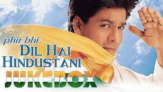 Download Phir Bhi Dil Hai Hindustani   Jukebox   Shahrukh Khan   Juhi Chawla