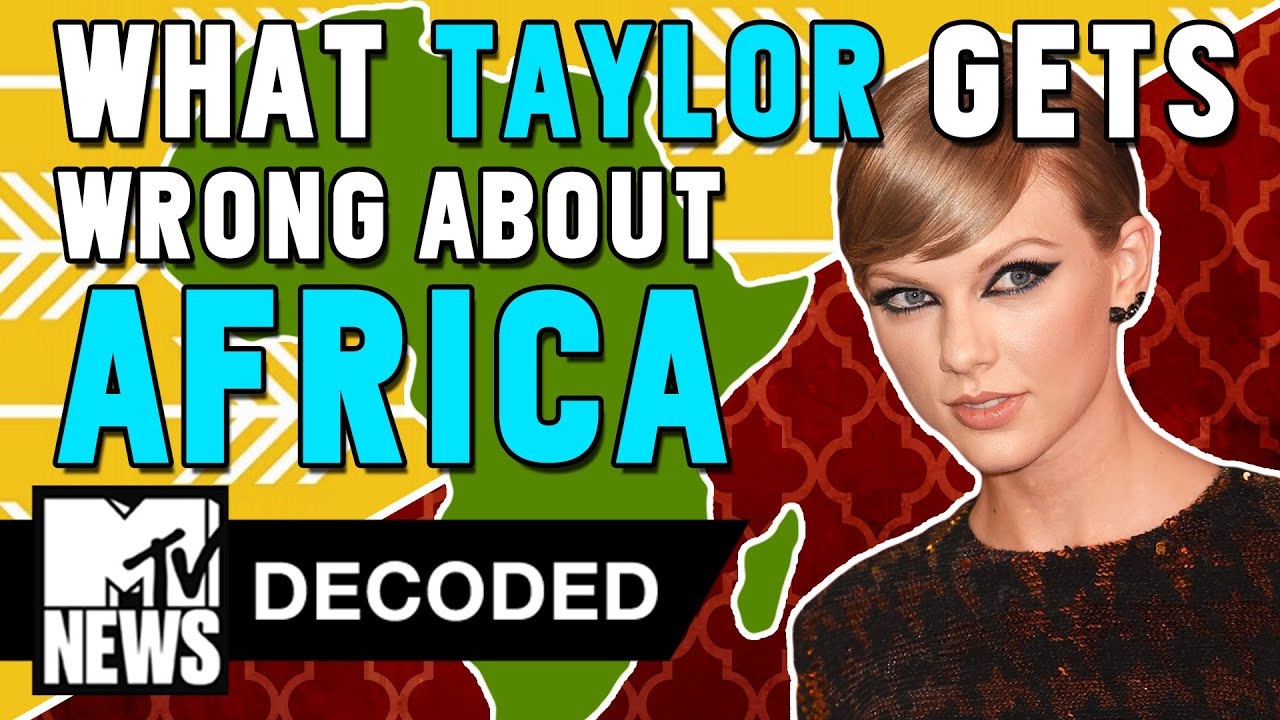 What Wildest Dreams Gets Wrong About Africa | MTV News