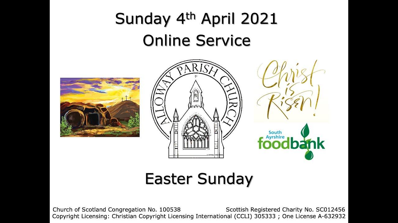 Alloway Parish Church Online Service - Easter Sunday, 4th April 2021