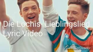 Die Lochis- Lieblingslied Lyrics