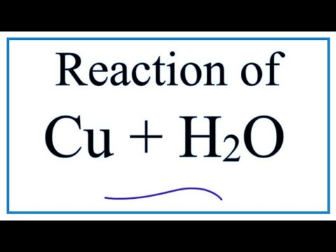 Cu + H2O  (Copper Plus Water)