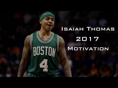 Isaiah Thomas Motivation 2017