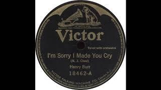 Victor 18462 A – I'm Sorry I Made You Cry – Henry Burr