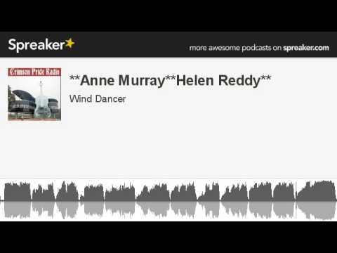 **Anne Murray**Helen Reddy** (made with Spreaker)