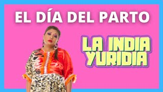 El día del parto -- La india Yuridia Comediante Conferencista