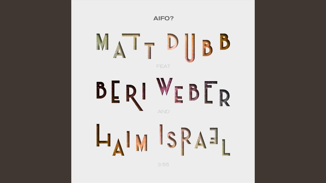 Aifo? (feat. Beri Weber & Haim Israel)