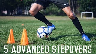 5 Advanced Stepovers To Beat Defenders One v One | 5 Stepover Variations and Combinations