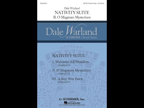 Nativity Suite, II. O Magnum Mysterium - By Dale Warland
