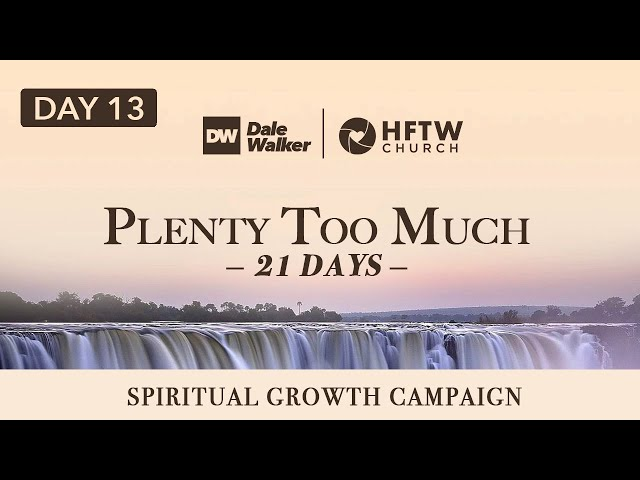 "Day 13 - 21 Days of ""Plenty Too Much"""