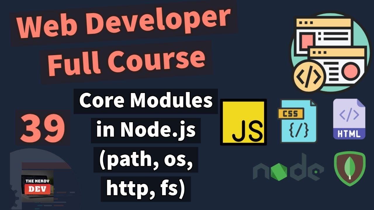 Web Developer Full Course -  Core Modules in Node.js (path, os, http, fs)