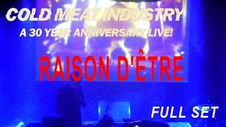 RAISON D'ÊTRE - LIVE @ COLD MEAT INDUSTRY 30 YEARS ANNIVERSARY - 2017