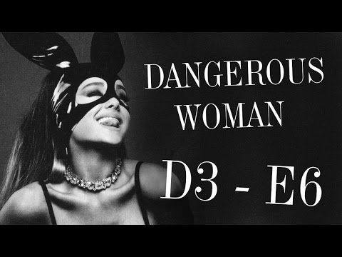 (NEW/UPDATED) Ariana Grande's Vocal Range in Dangerous Woman (D3-E6)