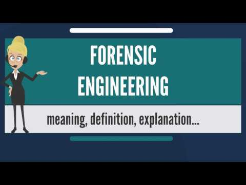 What is FORENSIC ENGINEERING? What does FORENSIC ENGINEERING mean? FORENSIC ENGINEERING meaning