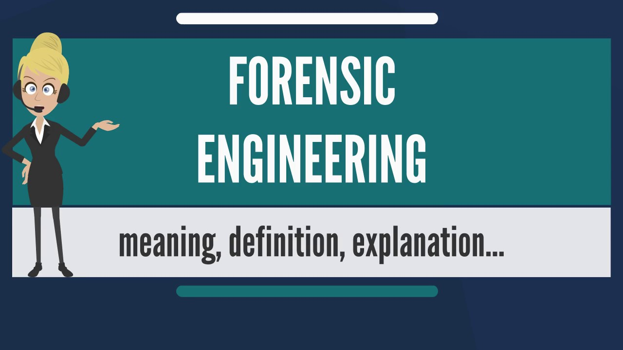 What Is Forensic Engineering What Does Forensic Engineering Mean Forensic Engineering Meaning Youtube