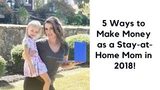 In today's video, i'm sharing 5 ways to make money online as a stay at home mom 2018 be sure 💞subscribe💞 my channel & turn on the bell so you'll get...