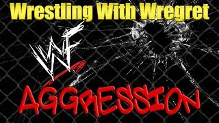 WWF Aggression | Wrestling With Wregret