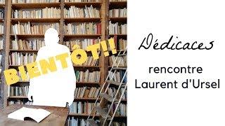 Bientôt... Dédicaces rencontre Laurent d'Ursel