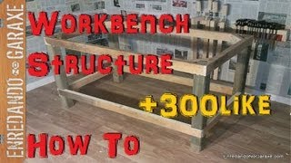 Como Hacer Una Estructura Para Mesa De Taller. How To Make A Workbench Structure