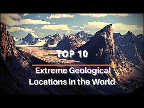 Top 10 Extreme Geological Locations in the World