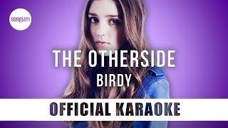 Birdy - The Otherside (Official Karaoke Instrumental) | SongJam
