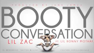 Lil Zac Ft. Lil Ronny MothaF - Booty Conversation - Prod. By June James (Promo)