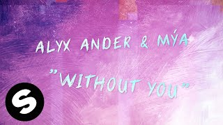 Alyx Ander & Mýa - Without You (Official Lyric Video)