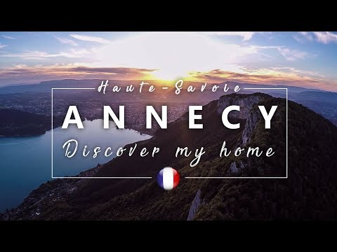 Discover My Home | Annecy  by Drone