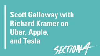Scott Galloway with Richard Kramer on Uber, Apple, and Tesla.  #OfficeHours