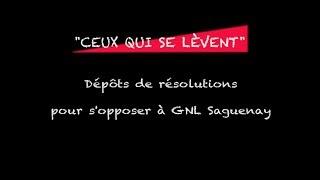 Dépôts de résolutions pour s'opposer à GNL Saguenay